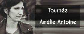 Tournée Amélie Antoine