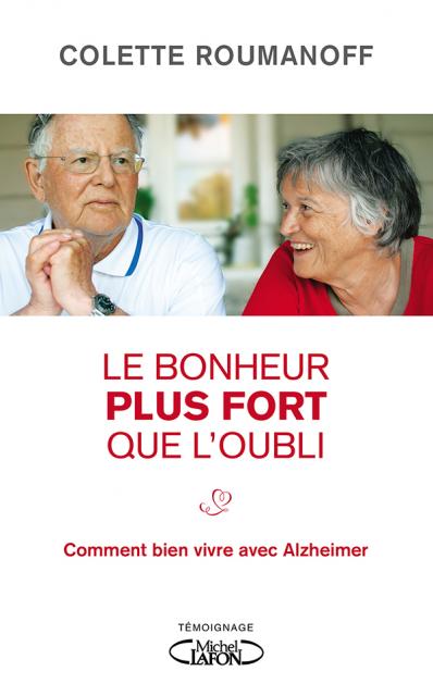 http://www.michel-lafon.fr/medias/images/livres/Le_bonheur_plus_fort_que_l_oubli_-_Comment_bien_vivre_avec_Alzheimer_hd.png