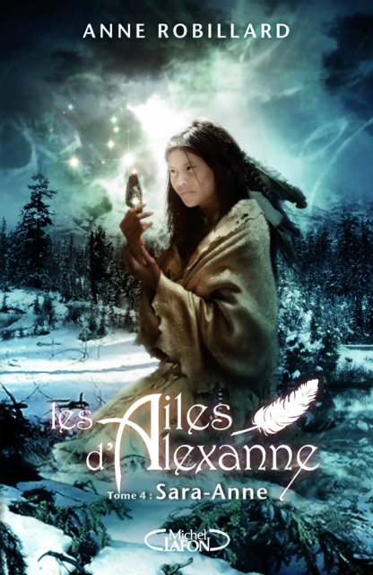 http://www.michel-lafon.fr/medias/images/livres/Les_ailes_d_Alexanne_Tome_4_Sara-Anne_hd.png
