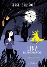 Lina et la forêt des Sortilèges Tome 1 : la tombola des démons