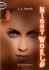 NIGHT WORLD Tome 3 : Ensorceleuse