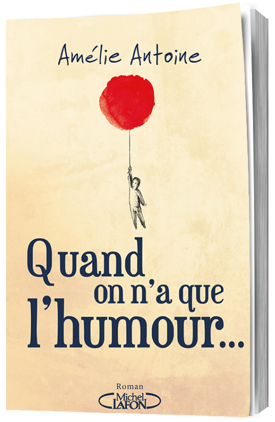 QUAND ON N'A QUE L'HUMOUR…