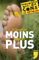 Travailler moins Gagner plus